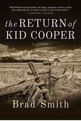 The Return of Kid Cooper: A Novel - Smith, Brad