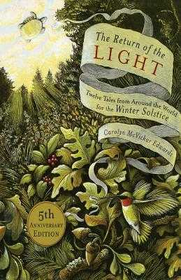 The Return of the Light: Twelve Tales from Around the World for the Winter Solstice - Edwards, Carolyn McVickar