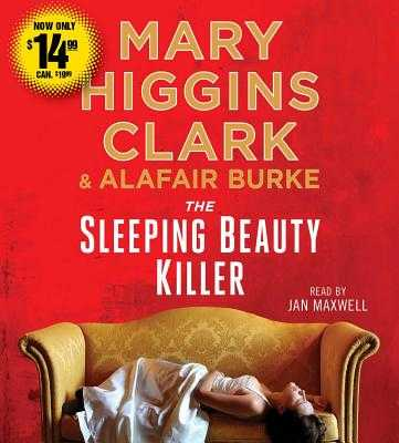 The Sleeping Beauty Killer - Clark, Mary Higgins, and Burke, Alafair, and Maxwell, Jan (Read by)