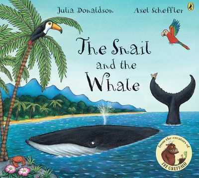 The Snail and the Whale - Donaldson, Julia