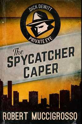 The Spycatcher Caper: Premium Hardcover Edition - Muccigrosso, Robert