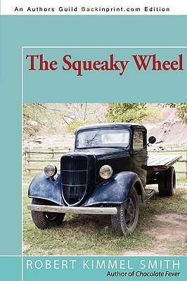 The Squeaky Wheel - Smith, Robert Kimmel