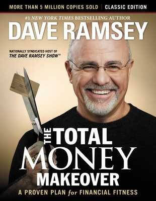 The Total Money Makeover: Classic Edition: A Proven Plan for Financial Fitness - Ramsey, Dave