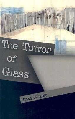 The Tower of Glass - Angelo, Ivan, and Watson, Ellen (Translated by)