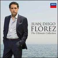 The Ultimate Collection - Juan Diego Flórez (tenor)