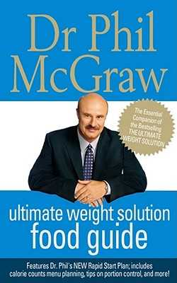 The Ultimate Weight Solution Food Guide - McGraw, Dr. Phil