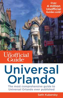 The Unofficial Guide to Universal Orlando - Kubersky, Seth