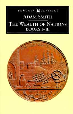 The Wealth of Nations: Books I-III - Smith, Adam, and Skinner, Andrew (Introduction by)