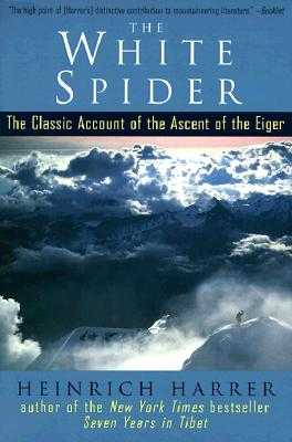 The White Spider: The Classic Account of the Ascent of the Eiger - Harrer, Heinrich