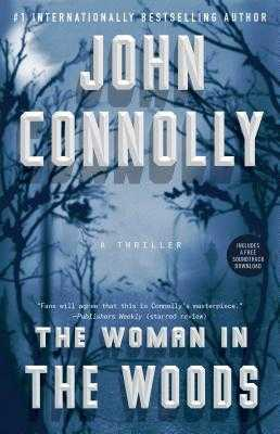 The Woman in the Woods: A Thriller - Connolly, John