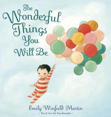 The Wonderful Things You Will Be - Martin, Emily Winfield