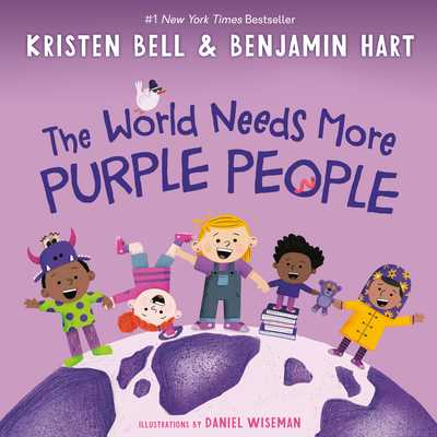 The World Needs More Purple People - Bell, Kristen, and Hart, Benjamin
