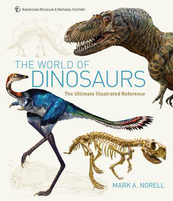 The World of Dinosaurs: An Illustrated Tour - Norell, Mark A