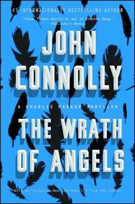 The Wrath of Angels, Volume 11: A Charlie Parker Thriller - Connolly, John
