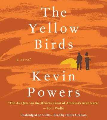 The Yellow Birds - Graham, Holter (Read by), and Powers, Kevin