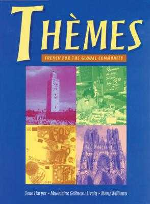 Themes : French for the Global Community: French for the global community - Harper, Jane, and Lively, Madeleine, and Williams, Mary