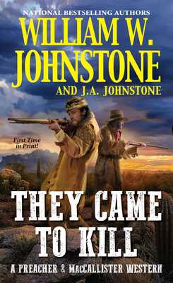 They Came to Kill - Johnstone, William W., and Johnstone, J. A.