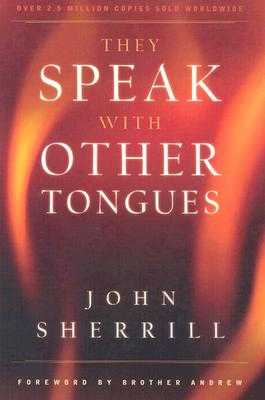 They Speak with Other Tongues - Sherrill, John, and Andrew, Brother (Foreword by)