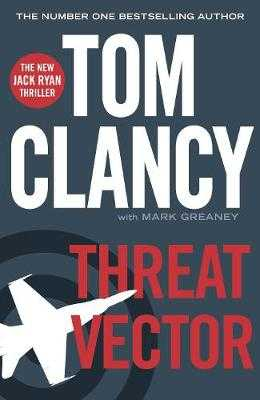 Threat Vector: INSPIRATION FOR THE THRILLING AMAZON PRIME SERIES JACK RYAN - Clancy, Tom, and Greaney, Mark
