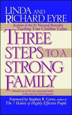 Three Steps to a Strong Family - Eyre, Linda, and Covey, Stephen R (Foreword by), and Eyre, Richard