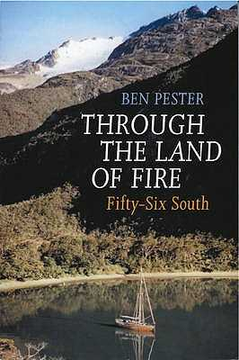Through the Land of Fire: Fifty-Six South - Pester, Ben