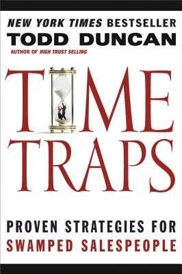 Time Traps: Proven Strategies for Swamped Salespeople - Duncan, Todd