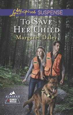 To Save Her Child - Daley, Margaret