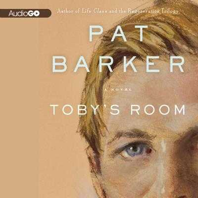 Toby's Room - Barker, Pat, and Barber, Nicola (Read by)