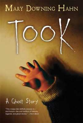Took: A Ghost Story - Hahn, Mary Downing