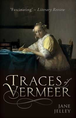 Traces of Vermeer - Jelley, Jane