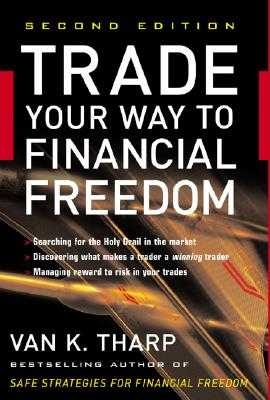 Trade Your Way to Financial Freedom - Tharp, Van K, PhD