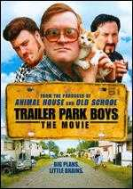 Trailer Park Boys: The Movie - Mike Clattenburg