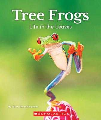Tree Frogs: Life in the Leaves (Nature's Children) - Donohue, Moira Rose
