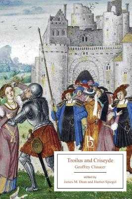 Troilus and Criseyde (14th century) - Chaucer, Geoffrey, and Dean, James (Editor), and Spiegel, Harriet (Editor)