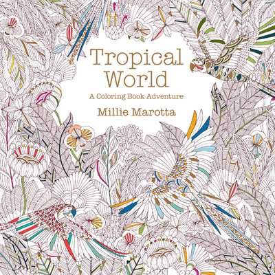 Tropical World: A Coloring Book Adventure - Marotta, Millie