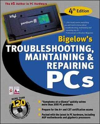 Troubleshooting, Maintaining, & Repairing PCs - Bigelow, Stephen J