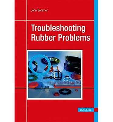 Troubleshooting Rubber Problems - Sommer, John