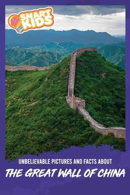 Unbelievable Pictures and Facts About The Great Wall of China - Greenwood, Olivia