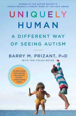 Uniquely Human: A Different Way of Seeing Autism - Prizant, Barry M, PH D, and Fields-Meyer, Thomas