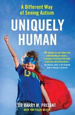 Uniquely Human: A Different Way of Seeing Autism - Prizant, Barry M., and Fields-Meyer, Tom