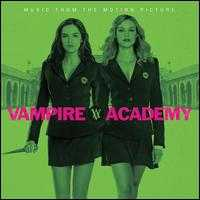 Vampire Academy [Music from the Motion Picture] - Original Soundtrack