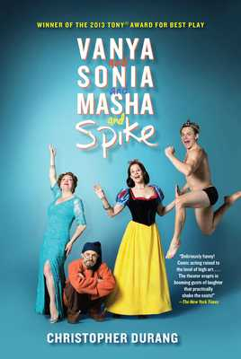 Vanya and Sonia and Masha and Spike - Durang, Christopher