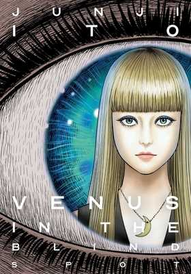 Venus in the Blind Spot - Ito, Junji