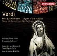 Verdi: Four Sacred Pieces; Hymn of the Nations - Barbara Frittoli (soprano); Francesco Meli (tenor); Teatro Regio di Torino Chorus (choir, chorus);...