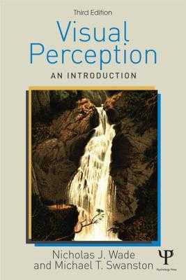 Visual Perception: An Introduction, 3rd Edition - Wade, Nicholas, and Swanston, Mike