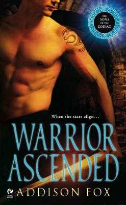 Warrior Ascended: The Sons of the Zodiac - Fox, Addison
