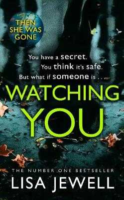 Watching You: Brilliant psychological crime from the author of THEN SHE WAS GONE - Jewell, Lisa