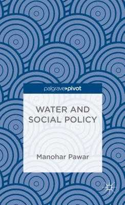 Water and Social Policy - Pawar, Manohar