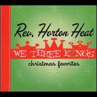 We Three Kings - The Reverend Horton Heat