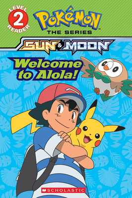 Welcome to Alola! (Pokémon Alola: Level 2 Reader) - Barbo, Maria S